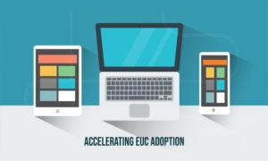 Accelerating EUC Adoption